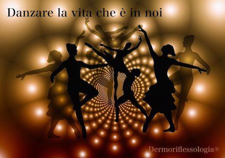 Danziamo la vita che è in noi